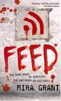 Grant Mira: Feed (The Newsflesh Trilogy #1) cena od 317 Kč