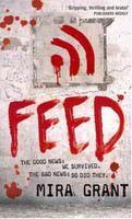 Grant Mira: Feed (The Newsflesh Trilogy #1) cena od 317 Kč