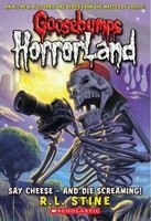 Stine, R L: Say Cheese - and Die Screaming! (Goosebumps: Horrorland) cena od 65 Kč