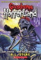 Stine, R L: Say Cheese - and Die Screaming! (Goosebumps: Horrorland) cena od 89 Kč