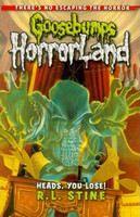 Stine, R L: Heads, You Lose! (Goosebumps: Horrorland) cena od 89 Kč
