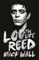 Wall Mick: Lou Reed: The Life cena od 323 Kč