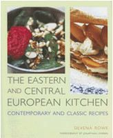 Rowe Silvena: The Eastern and Central European Kitchen: Contemporary & Classic Recipes cena od 359 Kč
