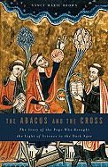 Brown, Nancy Marie: The Abacus and the Cross: The Story of the Pope Who Brought the Light of Science to the Da cena od 269 Kč