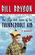 Bryson Bill: The Life and Times of the Thunderbolt Kid: A Memoir cena od 178 Kč