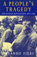 XXL obrazek Figes Orlando: A People's Tragedy: The Russian Revolution 1891-1924