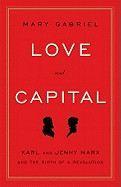 Gabriel Mary: Love and Capital: Karl and Jenny Marx and the Birth of a Revolution cena od 269 Kč