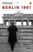 Kempe Frederick: Berlin 1961: Kennedy, Khruschev, and the Most Dangerous Place on Earth cena od 447 Kč
