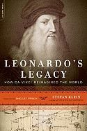 Klein Stefan: Leonardo's Legacy: How Da Vinci Reimagined the World cena od 179 Kč