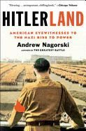 Nagorsky Andrew: Hitlerland: American Eyewitnesses to the Nazi Rise to Power cena od 233 Kč