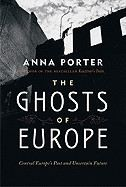 Porter Anna: The Ghosts of Europe: Central Europe's Past and Uncertain Future cena od 269 Kč