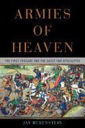 Rubenstein Jay: Armies of Heaven: The First Crusade and the Quest for Apocalypse cena od 269 Kč