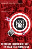 Talty Stephen: Agent Garbo: The Brilliant, Eccentric Secret Agent Who Tricked Hitler and Saved D-Day cena od 232 Kč