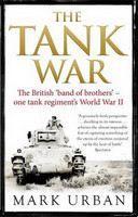 Urban Mark: Tank War: The British 'band of brothers' - one tank regiment's World War II cena od 269 Kč