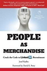 Kadlec Josef: People as Merchandise: Crack the Code to LinkedIn(tm) Recruitment cena od 441 Kč