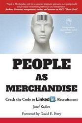 Kadlec Josef: People as Merchandise: Crack the Code to LinkedIn(tm) Recruitment cena od 0 Kč