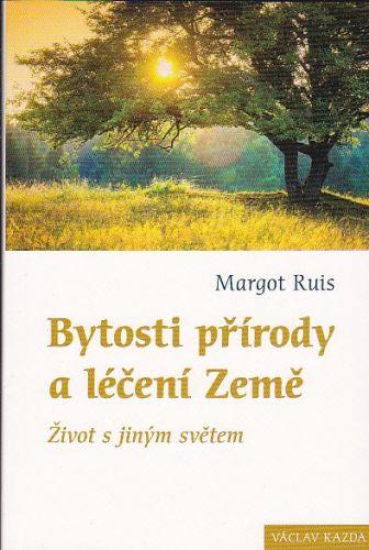 Margot Ruis: Bytosti přírody a léčení Země cena od 218 Kč