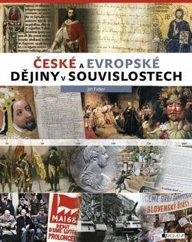 Jiří Fidler: České a evropské dějiny v souvislostech cena od 248 Kč