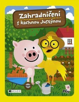 Zuzana Pavésková: Zahradničení s kachnou Justýnou cena od 138 Kč