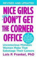 XXL obrazek Frankel Lois: Nice Girls Don't Get the Corner Office: 101 Unconscious Mistakes Women Make That Sabotage
