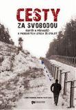 Libor Svoboda: Cesty za svobodou cena od 86 Kč