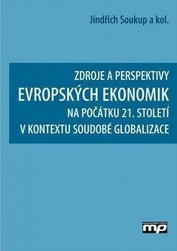 Jindřich Soukup: Zdroje a perspetivy evropských ekonomik cena od 138 Kč