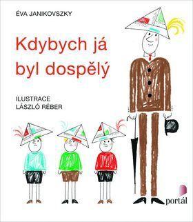 Éva Janikovszky: Kdybych já byl dospělý cena od 134 Kč