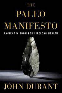 Durant John: Paleo Manifesto: Ancient Wisdo cena od 359 Kč