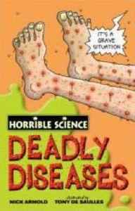 Arnold Nick: Horrible Science: Deadly Diseases cena od 89 Kč