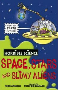 Arnold Nick: Horrible Science: Space, Stars and Slimy Aliens cena od 89 Kč