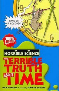 Arnold Nick: Horrible Science: The Terrible Truth About Time cena od 89 Kč