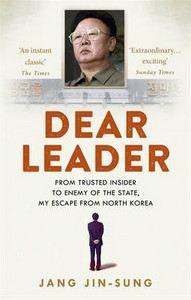 Jin-Sung Jang: Dear Leader: North Korea's Senior Propagandist Exposes Shocking Truths Behind the Regime cena od 296 Kč