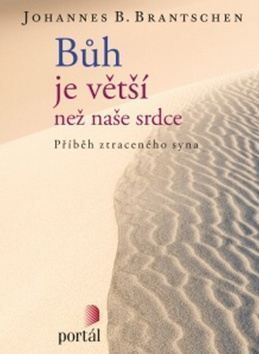 Johannes B. Brantschen: Bůh je větší než naše srdce cena od 128 Kč