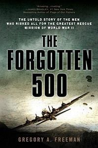 Freeman Gregory: The Forgotten 500: The Untold Story of the Men Who Risked All for the Greatest Rescue Miss cena od 413 Kč
