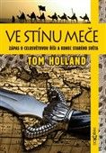 Tom Holland: Ve stínu meče cena od 336 Kč