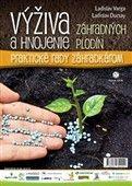 Ladislav Ducsay: Výživa a hnojenie záhradných plodín cena od 173 Kč