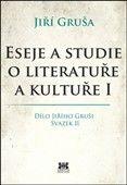 Jiří Gruša: Eseje a studie o literatuře a kultuře I cena od 310 Kč