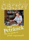 Jan Petránek: Na co jsem si ještě vzpomněl cena od 0 Kč