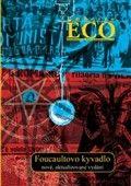 Umberto Eco: Foucaultovo kyvadlo cena od 278 Kč