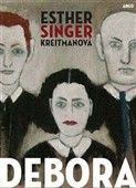 Esther Singer Kreitman: Debora cena od 260 Kč