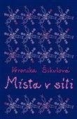 Veronika Šikulová: Místa v síti cena od 205 Kč