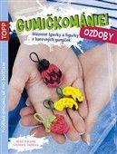 Heike Roland, Stefanie Thomas: Gumičkománie! - Ozdoby cena od 35 Kč