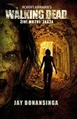 Robert Kirkman: The Walking Dead Źiví mrtví: Zkáza cena od 168 Kč