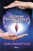 Liane Moriarty: Zaľúbená hypnotizérka cena od 310 Kč