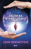 Liane Moriartyová: Zaľúbená hypnotizérka cena od 320 Kč