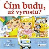 Jiří Žáček: Čím budu, až vyrostu? cena od 84 Kč