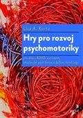 Lisa A. Kurtz: Hry pro rozvoj psychomotoriky cena od 192 Kč