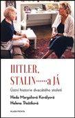 Helena Třeštíková: Hitler, Stalin a já cena od 138 Kč