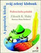 Zdeněk K. Slabý: A papoušek hledá svůj zelený klobouk cena od 196 Kč