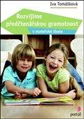 Iva Tomášková: Rozvíjíme předčtenářskou gramotnost cena od 156 Kč